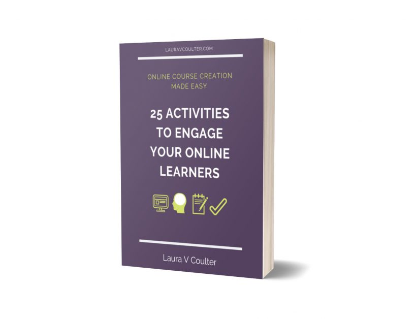 Online Course Creation Made Easy: 25 Activities to Engage Your Online Learners
