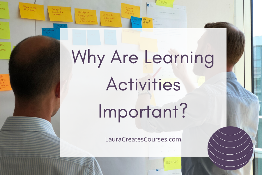 Why are Learning Activities Important
