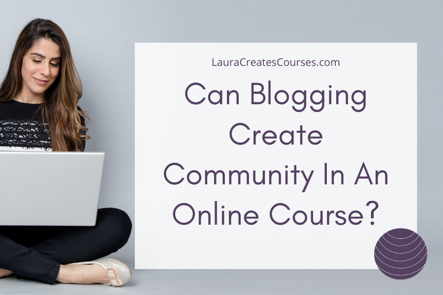 Can blogging create community in an online course?