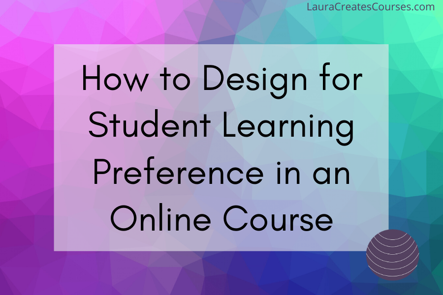 How to design for student learning preference in an online course
