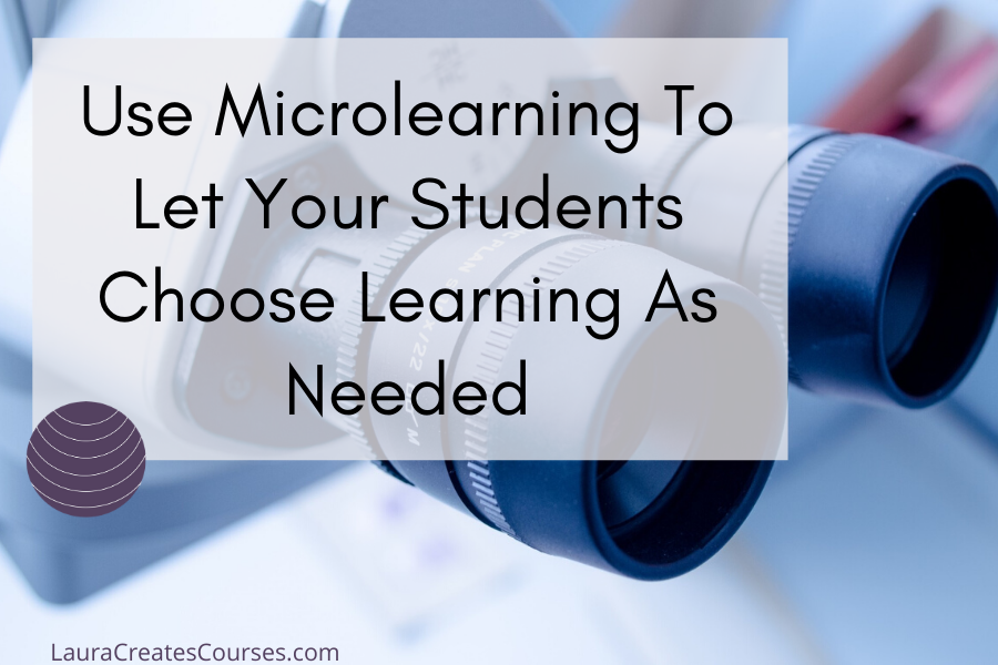Use Microlearning To Let Your Students Choose Learning As Needed