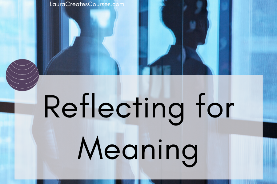 Reflecting for Meaning