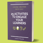 Online Course Creation Made Easy: 25 Activities to Engage Your Online Learners ebook