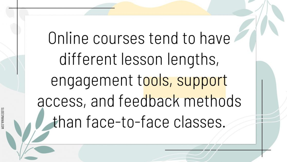 Ways online courses differ from face-to-face courses