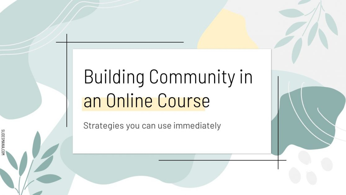 Building Community in an Online Course Intro slide