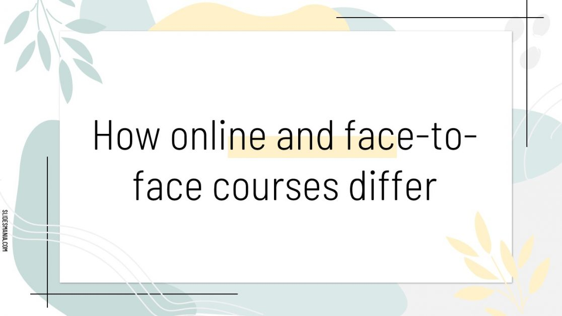 How online and face-to-face courses differ